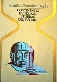 Continentes hundidos... ¡tierras del futuro! - Coleccion Otros mundos