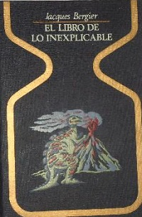 El libro de lo inexplicable - Coleccion Otros mundos