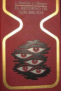 de L. Pauwels y J. Bergier, El retorno de los brujos