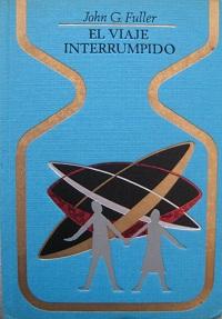 El viaje interrumpido - Coleccion Otros mundos