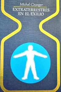 Extraterrestres en el exilio - Coleccion Otros mundos