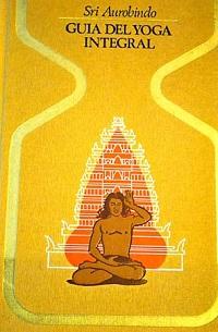 Guia del yoga integral - Coleccion Otros mundos