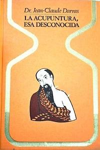 La acupuntura, esa desconocida - Coleccion Otros mundos