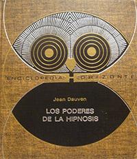 Los poderes de la hipnosis - Coleccion Otros mundos
