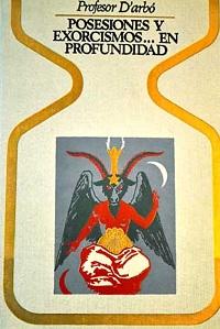 Posesiones y exorcismos... en profundidad - Coleccion Otros mundos